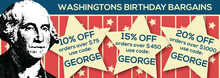 George Washington's Birthday Sale coupon code for discount of 10, 15, and 20% off site wide! Use code GEORGE