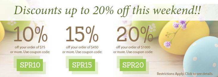 Spring Sale. 10, 15, and 20 percent off site wide!
