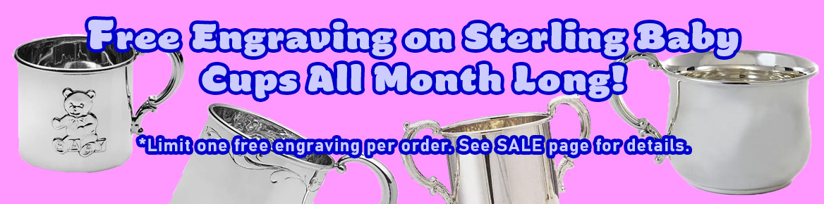 Enjoy free engraving on Sterling Silver Baby Cups through March!